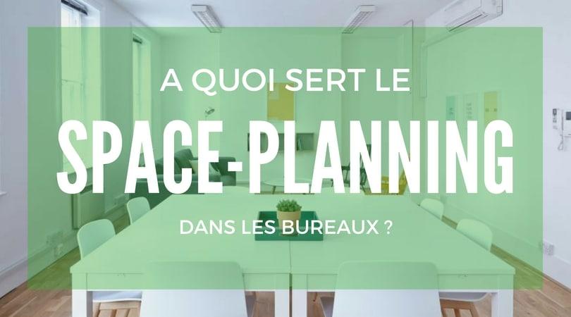 Tout savoir sur le space planning